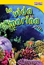 Teacher Created Materials - TIME For Kids Informational Text: La vida marina (Sea Life) - Grade 1 - Guided Reading Level F