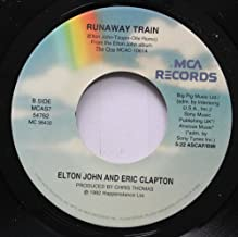 ELTON JOHN AND ERIC CLAPTON 45 RPM RUNAWAY TRAIN / TRUE LOVE
