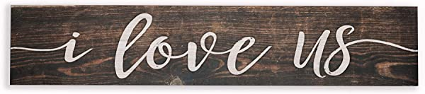 P Graham Dunn I Love Us Script Design Brown 4 X 17 Inch Solid Pine Wood Barnhouse Block Sign