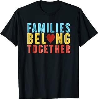 Families Belong Together Shirt Immigration Support T-Shirt