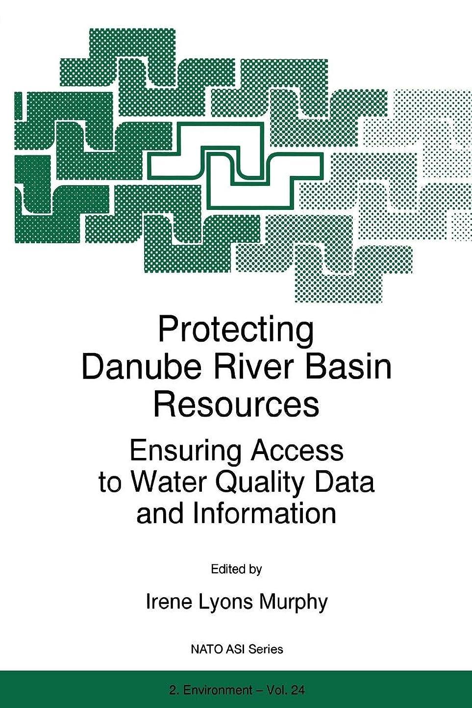涙後悔詳細にProtecting Danube River Basin Resources: Ensuring Access to Water Quality Data and Information (Nato Science Partnership Subseries: 2)