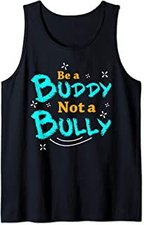 Be A Buddy Not A Bully School Workplace Bullying Awareness Tank Top