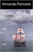 The Route of the Graal: APS (Templar Trilogy Book 2)