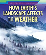 How Earth's Landscape Affects the Weather (Spotlight on Weather and Natural Disasters)