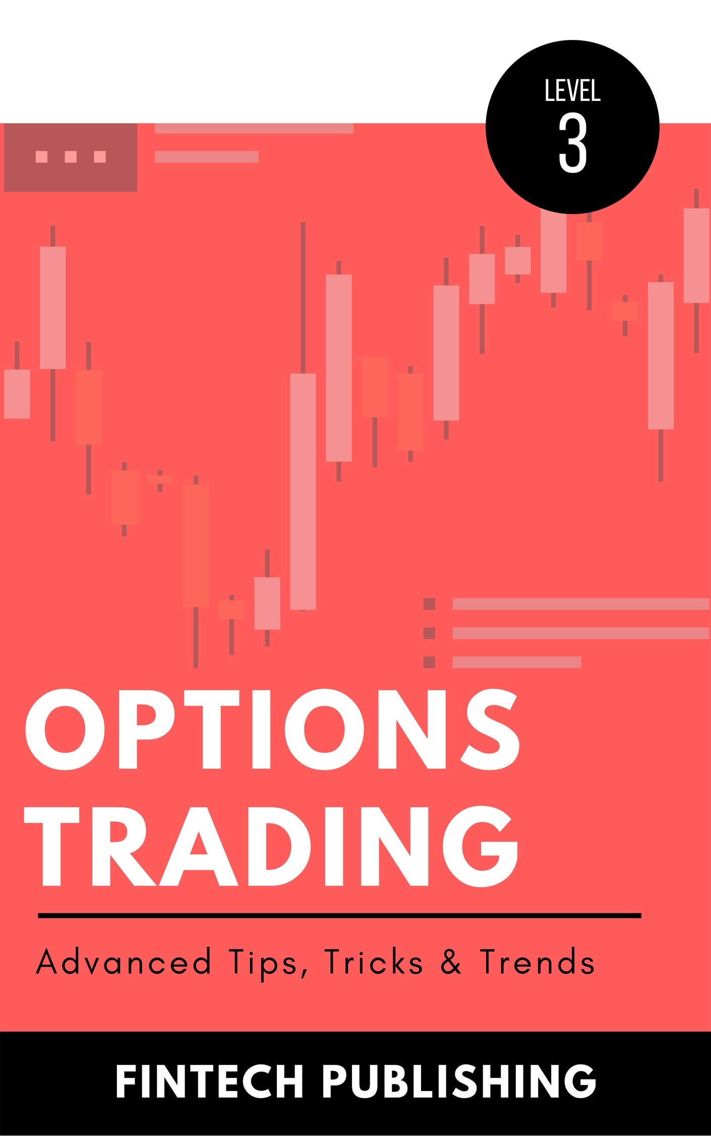Options Trading: Advanced Tips, Tricks & Trends (Investments & Securities Book 7)