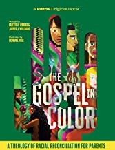 The Gospel In Color For Parents: A Theology of Racial Reconciliation for Parents
