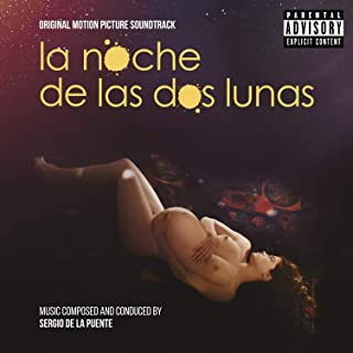 La noche de las dos lunas (Original Motion Picture Soundtrack) [Explicit]