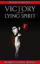 Best lying spirit deliverance Reviews
