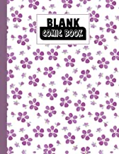 Blank Comic Book: Blank Comic Book Flowers Cover, Draw Your Own Comics - 120 Pages of Fun and Unique Templates - A Large 8...
