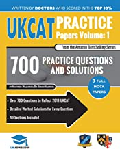 UKCAT Practice Papers Volume One: 3 Full Mock Papers, 700 Questions in the style of the UKCAT, Detailed Worked Solutions for Every Question, UK Clinical Aptitude Test, UniAdmissions (Volume 1)