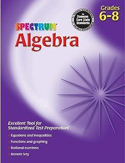 Spectrum Algebra Workbook, Grades 6-8