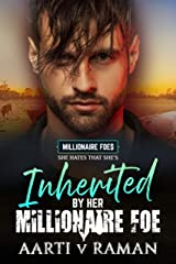 Inherited By Her Millionaire Foe : A Millionaire's Small Town Enemies To Lovers Romance (The Millionaire Foes Book 8) Kindle Edition