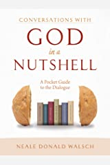 Conversations with God in a Nutshell: A Pocket Guide to the Dialogue Kindle Edition
