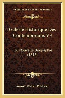 Galerie Historique Des Contemporains V3: Ou Nouvelle Biographie (1818)