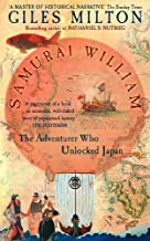 Samurai William : The Adventurer Who Unlocked Japan