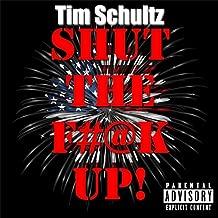 Shut the Fuck Up! [Explicit]