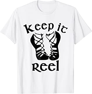 Funny Irish Dance Girls & Womens Gift T-Shirt - Keep it Reel