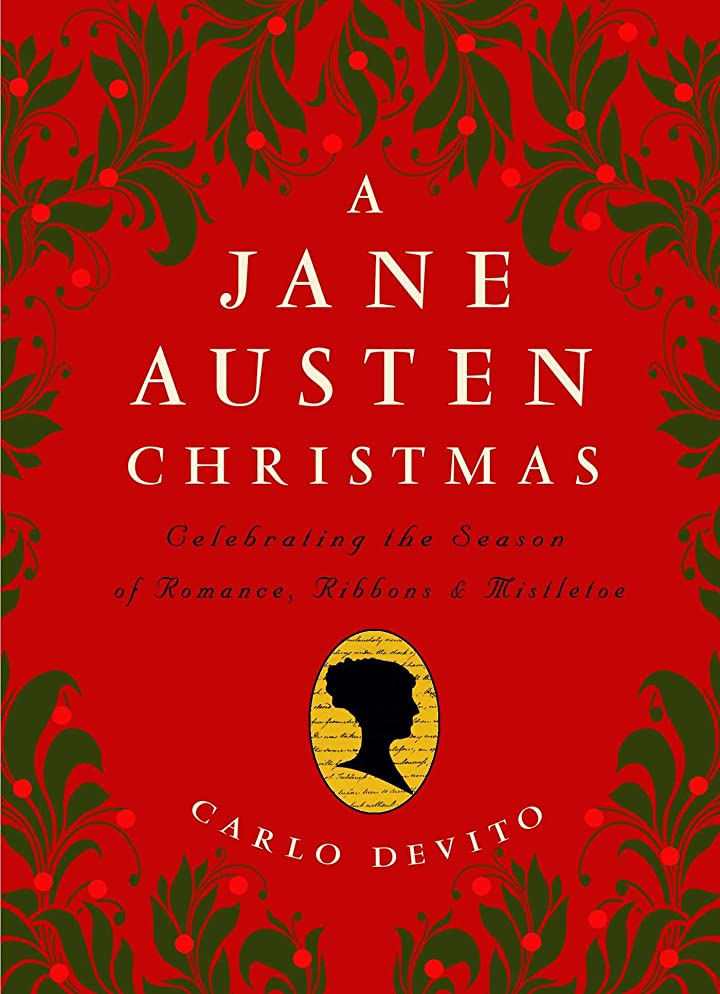 火炎砂漠強大なA Jane Austen Christmas: Celebrating the Season of Romance, Ribbons and Mistletoe (English Edition)