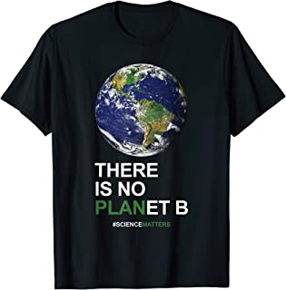 Earth Day Shirt Pro Science Planet Quote Cool Sayings Slogan T-Shirt