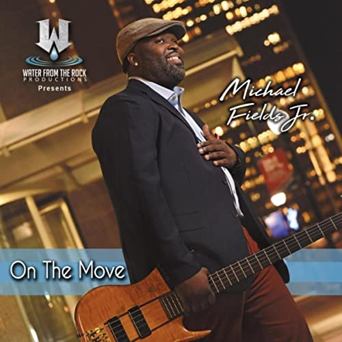 On the Move by Michael Fields Jr on Amazon Music - Amazon.com