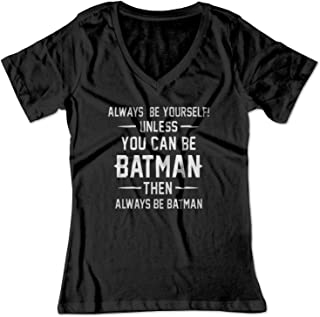Women's Always Be Yourself Unless You Can Be Bat - Man V-Neck