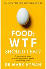 Food: WTF Should I Eat?: The no-nonsense guide to achieving optimal weight and lifelong health (English Edition) Formato Kindle
