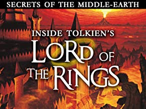 Secrets of the Middle Earth: Inside Tolkien's Lord of the Rings