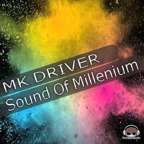 MK Driver - Sound Of Millenium