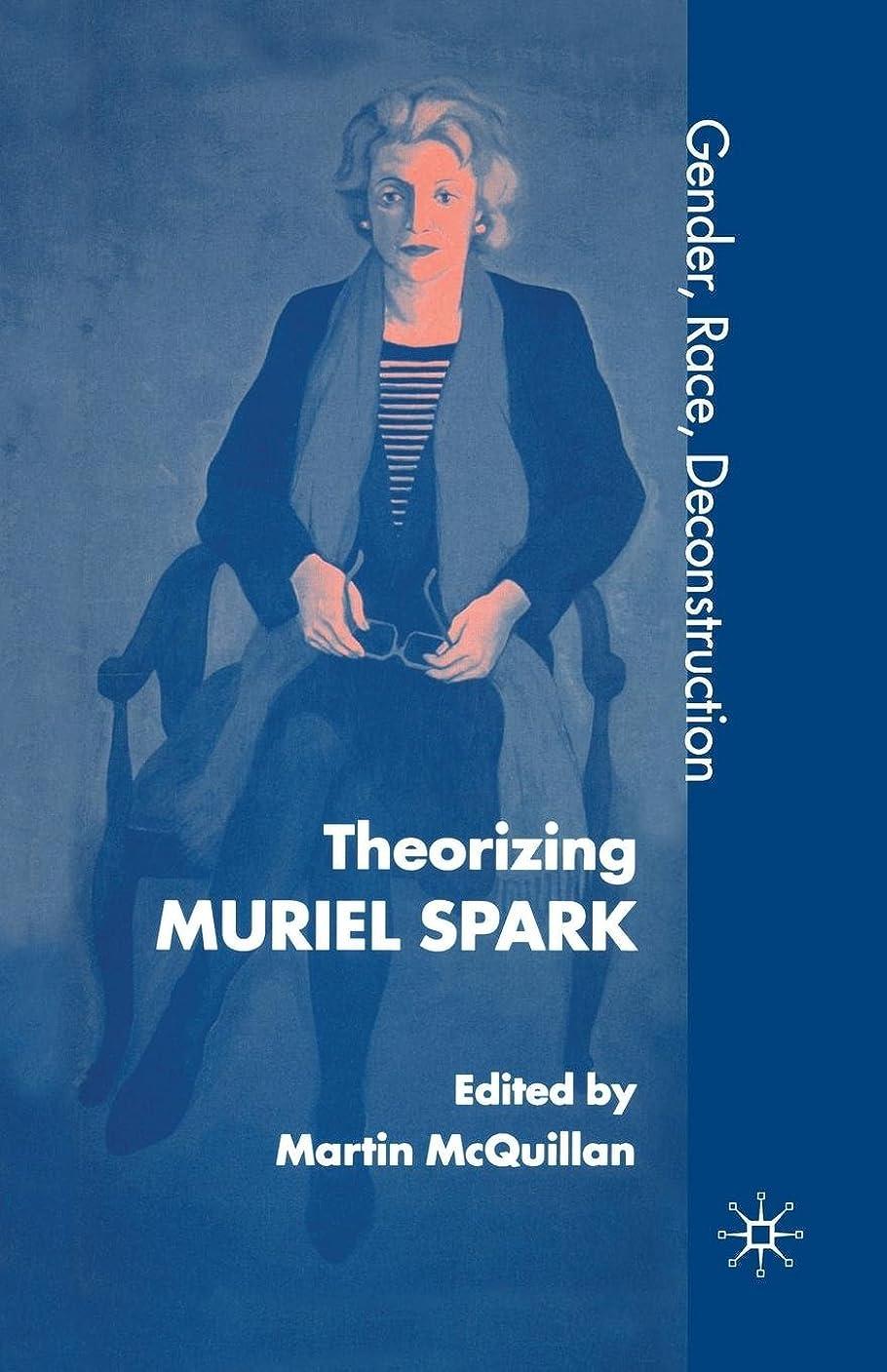 専門知識含める展開するTheorising Muriel Spark: Gender, Race, Deconstruction