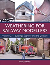Weathering for Railway Modellers: Volume 2 - Buildings, Scenery and the Lineside
