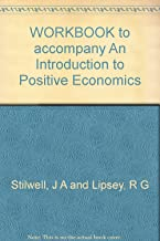 WORKBOOK to accompany An Introduction to Positive Economics