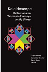 In My Shoes (Kaleidoscope (TM), A Reflection on Women's Journeys (TM) Book 1) Kindle Edition