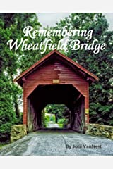 Remembering Wheatfield Bridge Kindle Edition