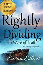 Rightly Dividing The Word of Truth Large Print: A II Timothy Study Guide (A Hearts on Fire Study)