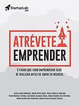 Atrévete a emprender: 8 pasos que todo emprendedor debe de realizar antes de abrir su negocio (Spanish Edition)