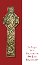 La Regla de la Sociedad de San Juan Evangelista (Spanish Edition)