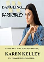 Dangling... Participle? (Hayes Brothers Series Book 1)