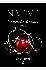 Native - La tentation des dieux, Tome 3 Format Kindle