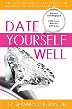 Date Yourself Well: The Ultimate Engagement Plan: The Best-Selling 12 Engagements of Becoming the Great Lover of Your Life