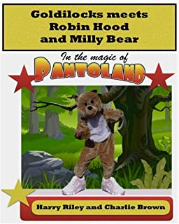 Goldilocks meets Robin Hood and Milly Bear: In the magic of PANTOLAND