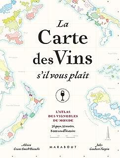 La Carte de Vins s'il vous plaît : L'Atlas des vins du Monde. 56 pays, 110 cartes, 8000 ans d'histoire