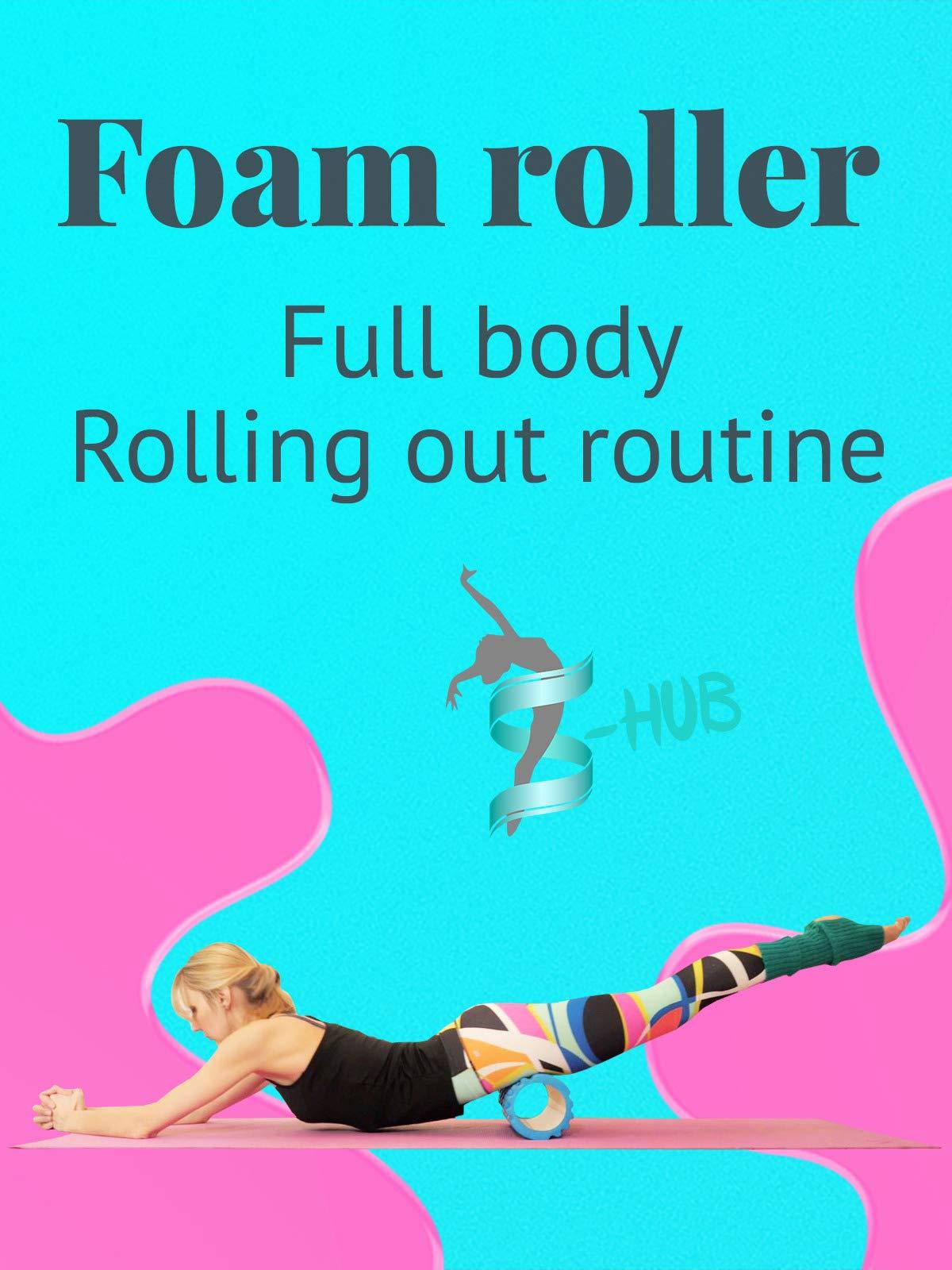 Foam roller Full Rolling routine