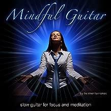 Mindful Guitar (Slow Guitar for Focus & Meditation)