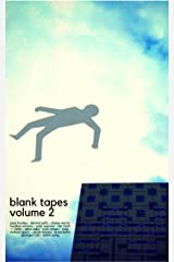 Blank Tapes Volume 2: more weird and dangerous tales Kindle Edition