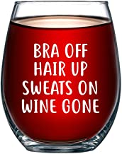 Bra Off Hair Up Sweats On Wine Gone Funny 15oz Wine Glass - Unique Christmas Gift Idea for Her, Mom, Wife, Girlfriend, Sister, Best Friend, BFF - Perfect Birthday Gifts for Women
