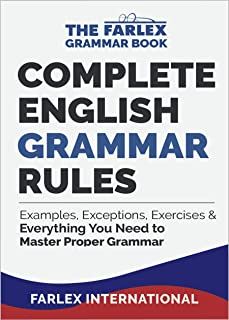 Complete English Grammar Rules: Examples, Exceptions, Exercises, and Everything You Need to Master Proper Grammar (The Farlex Grammar Book Book 1) (English Edition)