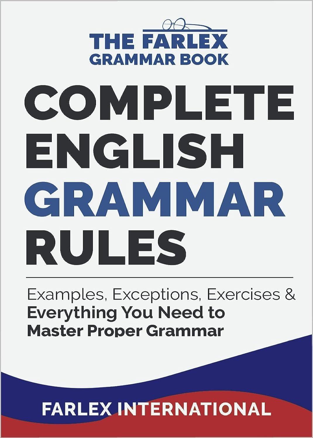 バングスパイ位置するComplete English Grammar Rules: Examples, Exceptions, Exercises, and Everything You Need to Master Proper Grammar (The Farlex Grammar Book Book 1) (English Edition)