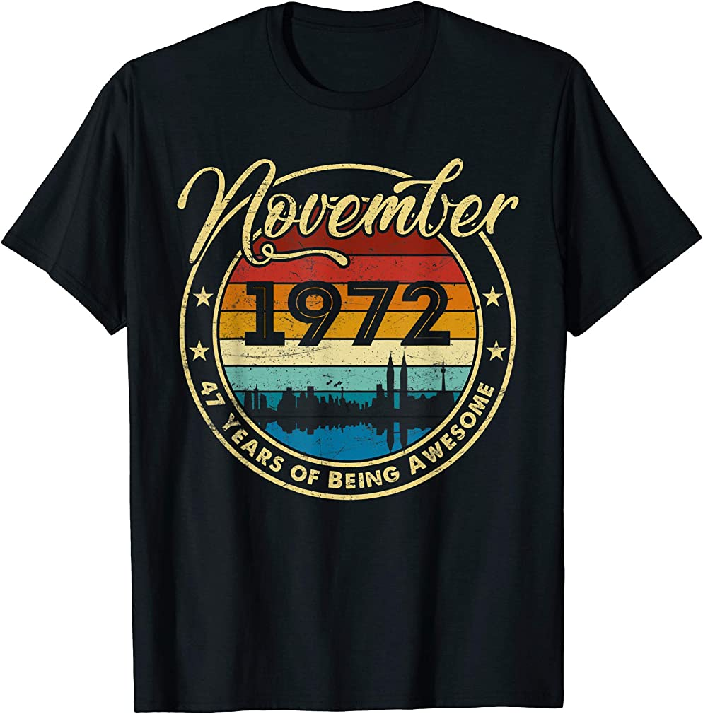 Classic November 1972 47 Years Old 47th Birthday Gift T-shirt