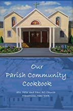 Our Parish Community Cookbook: Sts. Peter and Paul RC Church (English Edition)