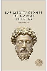 Las Meditaciones de Marco Aurelio: Filosofía Romana (Spanish Edition) eBook Kindle